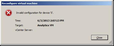 Reconfigure Virtual Machine; Invalid Configuration for device '0'