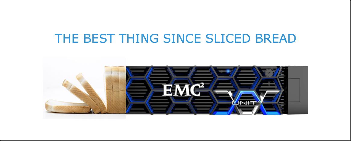 EMC Unity something something sliced bread!